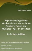 Cover for 'High (Secondary) School 'Grades 9 & 10 - Math – Prime Numbers, Factors and Multiples– Ages 14-16' eBook'