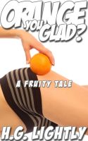 Cover for 'Orange You Glad?'