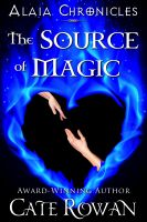 Cover for 'The Source of Magic: A Fantasy Romance (Alaia Chronicles)'