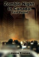Cover for 'Zombie Night in Canada: 1st Period'