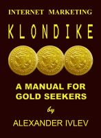 Cover for 'Internet Marketing Klondike- A Manual For Gold Seekers'