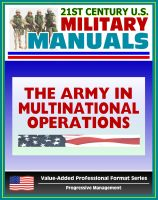 Cover for '21st Century U.S. Military Manuals: The Army in Multinational Operations (FM 100-8) Nations, Coalitions, Alliances in War and Peacekeeping (Value-Added Professional Format Series)'