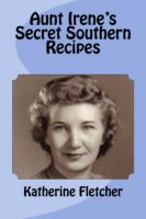 Cover for 'Aunt Irene's Secret Southern Recipes'