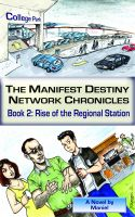 Cover for 'The Manifest Destiny Network Chronicles, Book 2: Rise of the Regional Station'