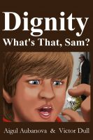 Cover for 'Dignity What's That, Sam?'