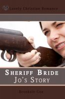 Cover for 'Sheriff Bride  Jo's Story'