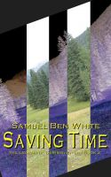 Cover for 'Saving Time - The Legend of Garison Fitch - Book 2'