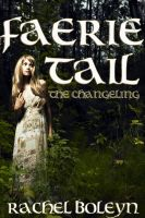 Cover for 'Faerie Tail: The Changeling'