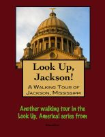 Cover for 'Look Up, Jackson! A Walking Tour of Jackson, Mississippi'