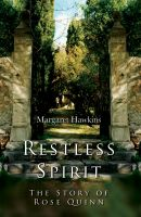 Cover for 'Restless Spirit - The Story of Rose Quinn'