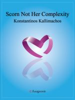 Cover for 'Scorn Not Her Complexity (Epilepsy, My Love!)'