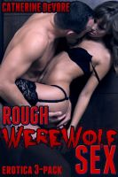 Cover for 'Rough Werewolf Sex (Erotica 3-pack)'