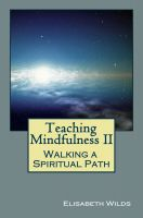 Cover for 'Teaching Mindfulness II - Walking A Spiritual Path'