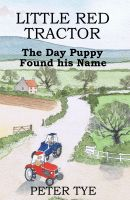 Cover for 'Little Red Tractor - The Day Puppy Found his Name'