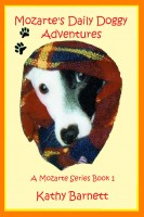 Kathy Barnett - Mozarte's Daily Doggy Adventures: A Children's Book of Nursery Rhymes and Illustrations A Mozarte Series Book 1