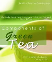 Cover for 'Components of Green Tea: The Eight Important Components of Green Tea and Their Effects'