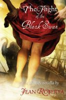 Cover for 'The Flight of the Black Swan: A Bawdy Novella'