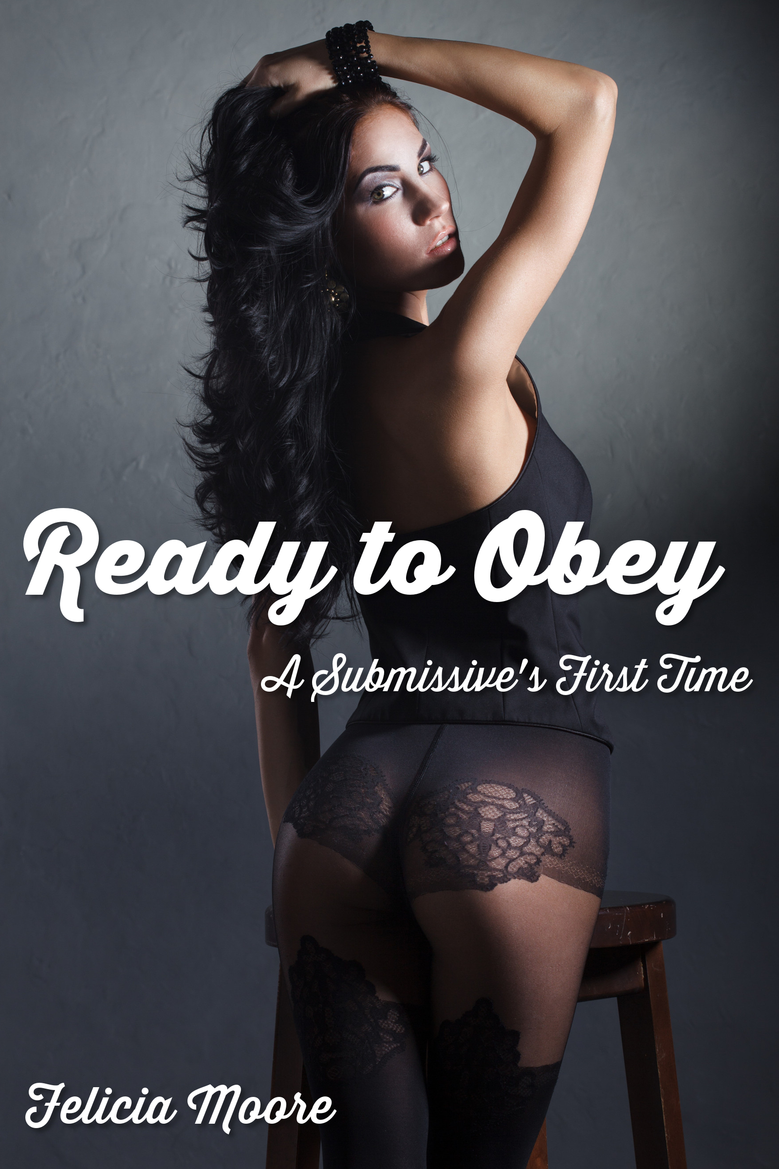 Felicia Moore - Ready to Obey (A Submissive's First Time)
