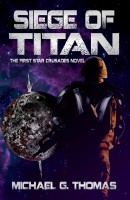 Cover for 'Siege of Titan (Star Crusades Uprising, Book 1)'