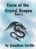 Cover for 'Curse of the Crystal Dragon Part 5'