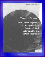 Cover for 'Touchdown: The Development of Propulsion Controlled Aircraft at NASA Dryden - PCA, Gordon Fullerton, United Air Lines Flight 232 Accident'