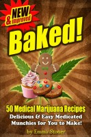 Cover for 'BAKED! New & Improved! Over 50 Delicious & Easy Weed Cookbook Recipes & Medical Marijuana Cooking Tips'
