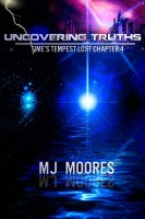 M.J. Moores - Uncovering Truths: Time's Tempest Lost Chapter 4