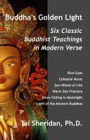 Cover for 'Buddha's Golden Light: Six Classic Buddhist Teachings in Modern Verse'