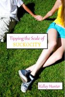 Cover for 'Tipping The Scale Of Suckocity'
