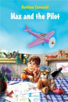 Cover for 'Max and the Pilot - An Illustrated Tale for Kids'