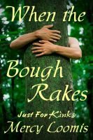 Cover for 'When the Bough Rakes: an Erotic Short Story (Just For Kinks)'