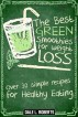 The Best Green Smoothies for Weight Loss: Over 30 Simple Recipes for Healthy Eating by Dale L. Roberts