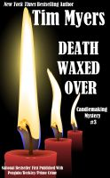 Cover for 'Death Waxed Over (Book 3 in the Candlemaking Mysteries)'