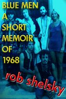Cover for 'Blue Men, A Short Memoir of 1968'