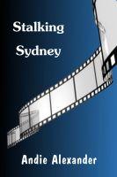 Stalking Sydney by Andie Alexander