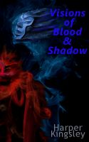 Cover for 'Visions of Blood & Shadow'