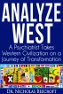 Analyze West: A Psychiatrist Takes Western Civilization on a Journey of Transformation by Nicholas Beecroft