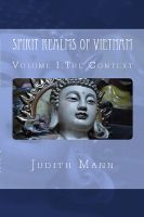 Cover for 'Spirit Realms of Vietnam: Volume I The Context'