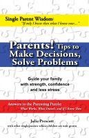 Cover for 'Parents! Tips to Make Decisions, Solve Problems'