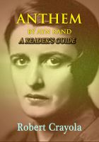 Robert Crayola - Anthem by Ayn Rand: A Reader's Guide