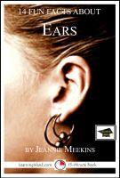 Cover for '14 Fun Facts About Ears: Educational Version'