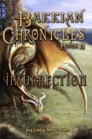Cover for 'Bakkian Chronicles, Book II - Insurrection'