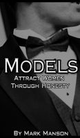 Cover for 'Models: Attract Women Through Honesty'