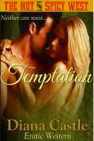 Diana Castle - Temptation - The Hot & Spicy West Series - #2