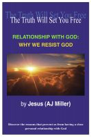 Cover for 'Relationship with God: Why We Resist God'