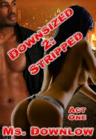 Cover for 'Downsized 2: Stripped, Act One'