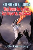 Cover for 'When Dragons Are Outlawed, Only Outlaws Will Have Dragons'
