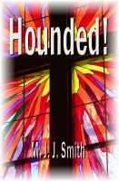 Cover for 'Hounded! A Reluctant Spiritual Journey'