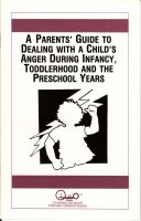 Cover for 'A Parents' Guide to Dealing With a Child's Anger During Infancy, Toddlerhood and the Pre-School Years'