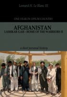 Cover for 'Afghanistan: Lashkar Gah - Home of the Warriors Part II'